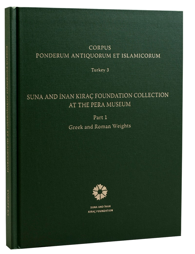 Corpus Ponderum Antiquorum et Islamicorum<br/>Suna and İnan Kıraç Foundation Collection in the Pera Museum